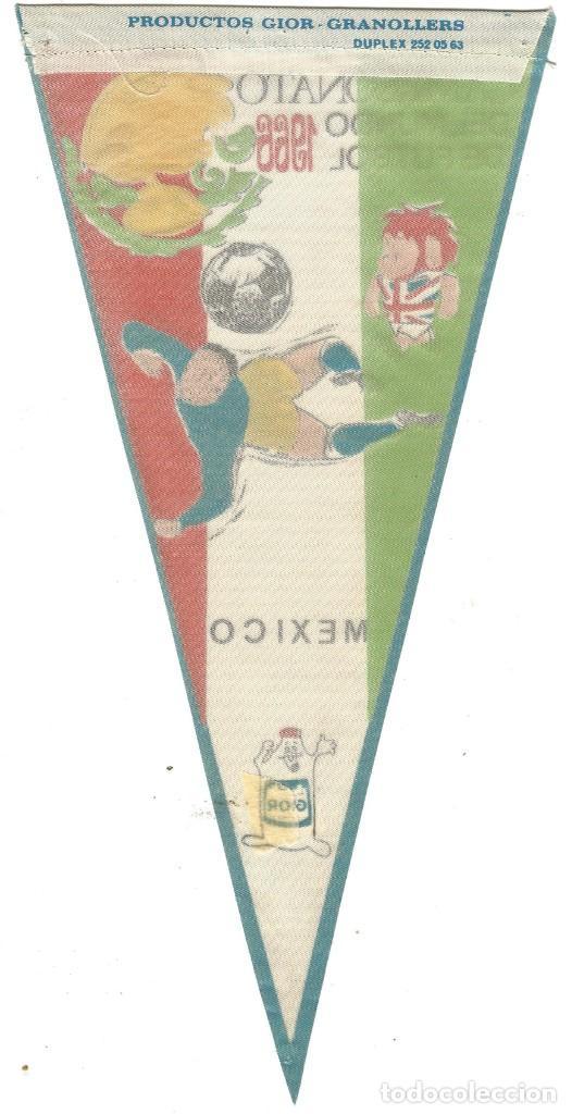 Coleccionismo deportivo: CAMPEONATO DEL MUNDO DE FUTBOL 1966 SELECCION MEXICO BANDERIN PUBLICIDAD PRODUCTOS GIOR - Foto 2 - 144392694