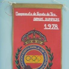 Coleccionismo deportivo: BANDERIN DEL CAMPEONATO DE ESPAÑA DE TIRO , ARMAS OLIMPICAS, 1978. Lote 148510958