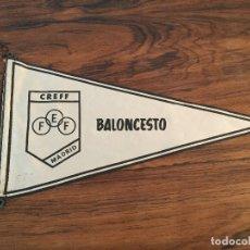 Coleccionismo deportivo: BANDERIN BALONCESTO CREFF FEF MADRID BASQUET. Lote 165152222