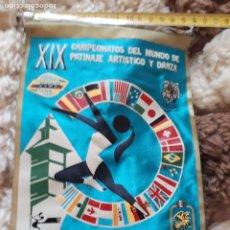 Coleccionismo deportivo: BANDERIN DEL XIX CAMPEONATO DEL MUNDO DE PATINAJE ARTÍSTICO Y DANZA. Lote 172794650