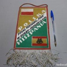 Coleccionismo deportivo: BANDERIN DE RUGBY FINAL DE LA FIRA POLSKA ESPAÑA AÑO 1974 DOS CARAS. Lote 173231339
