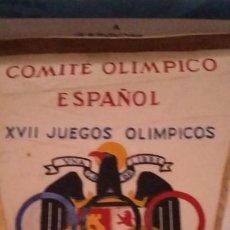 Coleccionismo deportivo: BANDERIN DEL COMITÉ OLIMPICO ESPAÑOL.XIII JUEGOS OLÍMPICOS.ROMA MCMLX. Lote 208145685