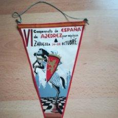 Coleccionismo deportivo: BANDERÍN VI CAMPEONATO DE ESPAÑA DE AJEDREZ. ZARAGOZA 1962.. Lote 211415174