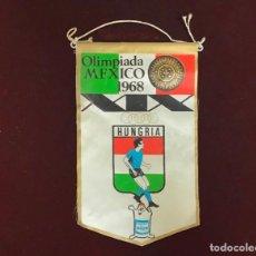 Coleccionismo deportivo: GIOR,BANDERIN DE HUNGRÍA, OLIMPIADAS MEXICO 1968. Lote 213683012