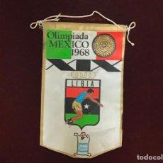 Coleccionismo deportivo: GIOR, BANDERÍN DE LIBIA, OLIMPIADAS MÉXICO 1968. Lote 213683282