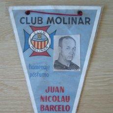 Coleccionismo deportivo: BANDERIN HOMENAJE POSTUMO A JUAN NICOLAU BARCELO (CLUB BASKET MOLINAR) - JUNIO 1967. Lote 221595426