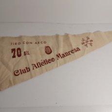 Coleccionismo deportivo: BANDERIN TIRO CON ARCO MANRESA 1956. Lote 244530670