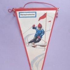 Coleccionismo deportivo: ANTIGUO BANDERIN Nº 1 AÑOS 60 IRUPE ESQUI SLALON PUBLICIDAD FIDES CUATRECASAS BRONQUIMETOXINA. Lote 263577020