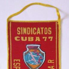 Coleccionismo deportivo: 1977 - BANDERÍN IV ESPARTAQUIADA - SINDICATOS Y F.A.R. FUERZAS ARMADAS REVOLUCIONARIAS - CUBA '77. Lote 288172698