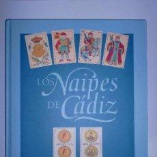 Barajas de cartas: LOS NAIPES DE CADIZ. PRIMERA EDICIÓN. EJEMPLAR Nº45 DE 100. 288 PAGS. NUEVO. 28,8 X 23,8 CM. Lote 69577733