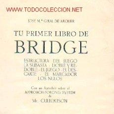 Barajas de cartas: JOSÉ Mª GIRAL DE ARQUER - TU PRIMER LIBRO DE BRIDGE, EDITADO EN 1932. Lote 25060957