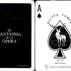 Barajas de cartas: EL FANTASMA DE LA OPERA - BARAJA DE POKER. Lote 35921816