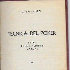 Barajas de cartas: TECNICA DEL POKER. LEYES, COMBINACIONES, NORMAS / C. BAYKING. BS AS : PEUSER, 1936. 20X14CM. 58 P.. Lote 90787450