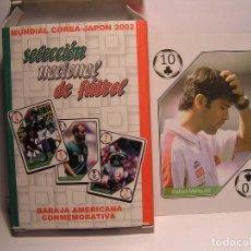 Barajas de cartas: BARAJA DE CARTAS (NAIPES : SELECCION NACIONAL DE FUTBOL- MUNDIAL COREA JAPON 2002 - NUEVAS. Lote 105187915