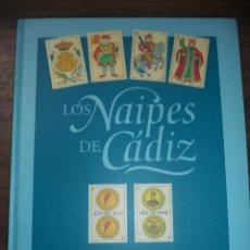 Barajas de cartas: LOS NAIPES DE CADIZ. PRIMERA EDICIÓN. EJEMPLAR Nº47 DE 100. 288 PAGS. NUEVO. 28,8 X 23,8 CM. Lote 121702123
