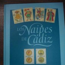 Barajas de cartas: LOS NAIPES DE CADIZ. PRIMERA EDICIÓN. EJEMPLAR Nº50 DE 100. 288 PAGS. NUEVO. 28,8 X 23,8 CM. Lote 121702379