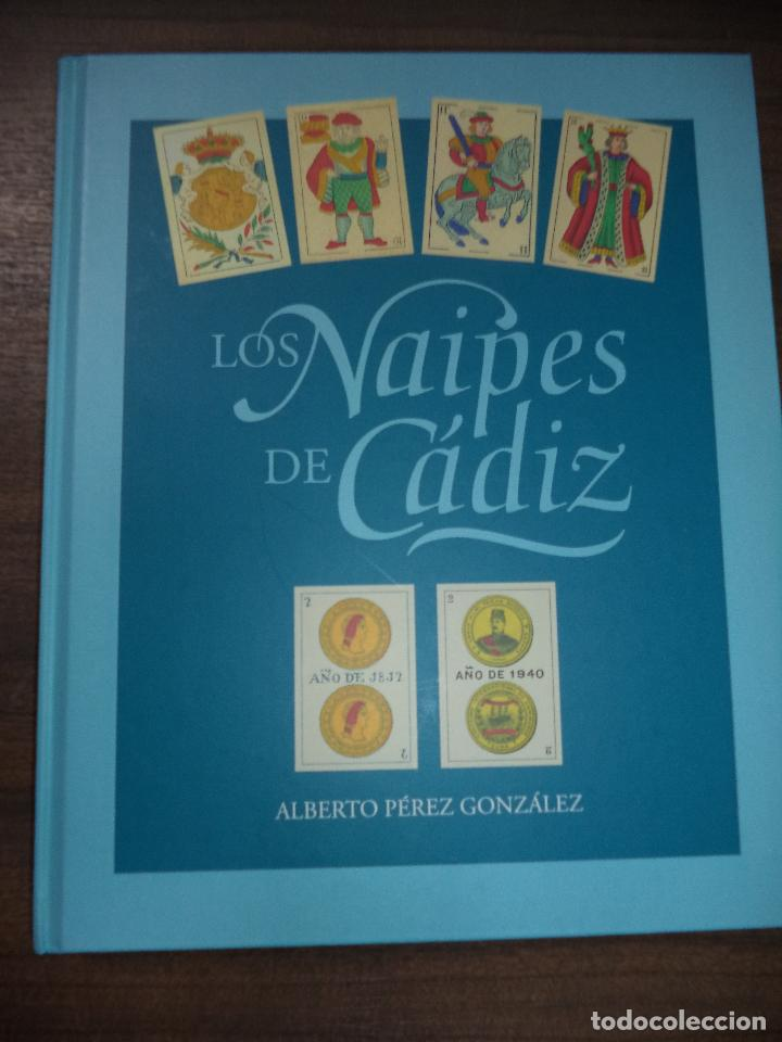 LOS NAIPES DE CADIZ. PRIMERA EDICIÓN. EJEMPLAR Nº46 DE 100. 288 PAGS. NUEVO. 28,8 X 23,8 CM (Juguetes y Juegos - Cartas y Naipes - Baraja Española)