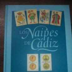 Barajas de cartas: LOS NAIPES DE CADIZ. PRIMERA EDICIÓN. EJEMPLAR Nº46 DE 100. 288 PAGS. NUEVO. 28,8 X 23,8 CM. Lote 121702611