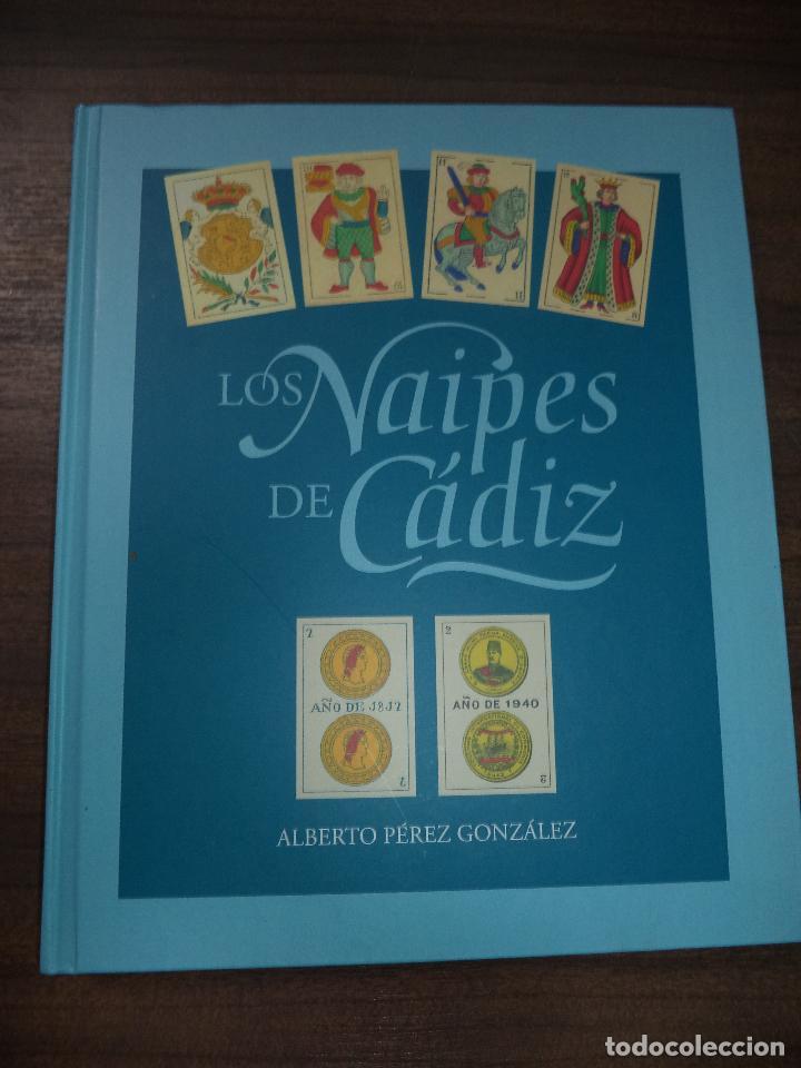 LOS NAIPES DE CADIZ. PRIMERA EDICIÓN. EJEMPLAR Nº48 DE 100. 288 PAGS. NUEVO. 28,8 X 23,8 CM (Juguetes y Juegos - Cartas y Naipes - Baraja Española)