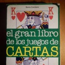 Barajas de cartas: EL GRAN LIBRO DE LOS JUEGOS DE CARTAS - BENITO CAROBENE - EDITORIAL DE VECCHI 1979 . Lote 154613126