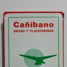 Barajas de cartas: NAIPES FOURNIER, PUBLICIDAD - CAÑIBANO, GRUAS Y PLATAFORMAS. Lote 156837498