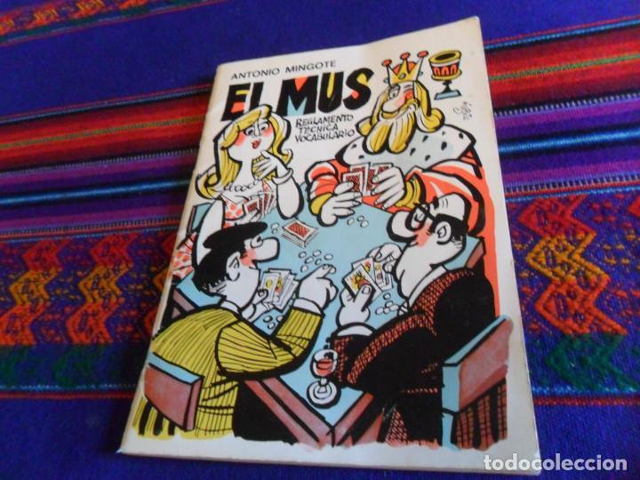 EL MUS REGLAMENTO TÉCNICA VOCABULARIO. ANTONIO MINGOTE. EDICIONES MYR 11ª EDICIÓN 1974. BUEN ESTADO. (Juguetes y Juegos - Cartas y Naipes - Baraja Española)