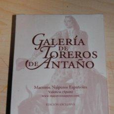 Baralhos de cartas: GALERIA DE TOREROS DE ANTAÑO. MAESTROS NAIPEROS ESPAÑOLES EDICIÓN EXCLUSIVA. NUEVA PRECINTADA. Lote 191413791