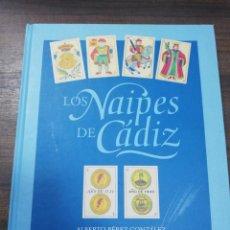 Barajas de cartas: LOS NAIPES DE CADIZ. 1ª EDICION. EJEMPLAR Nº 44 DE 100. ALBERTO PEREZ GONZALEZ. 2015.. Lote 195187457