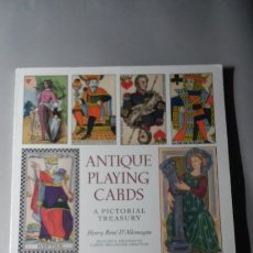 Barajas de cartas: ANTIQUE PLAYING CARDS, A PICTORIAL TREASURY. HENRY RENE D'ALLEMAGNE. DOVER, 1996. BARAJAS ANTIGUAS. . Lote 195386762
