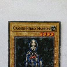 Barajas de cartas: CARTA YU-GI-OH ORIGINAL EN ESPAÑOL YU GI OH CRANEO PERRO MARRON. Lote 213588806