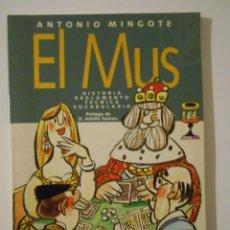 Barajas de cartas: EL MUS. HISTORIA, REGLAMENTO, TECNICA, VOCANULARIO. ANTONIO MINGOTE. PROLOGO DE D. ADOLFO SUAREZ. ED. Lote 238373520