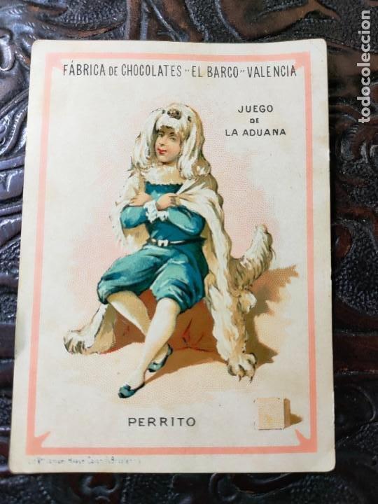 ANTIGUA CARTA O CROMO FÁBRICA DE CHOCOLATES EL BARCO. JUEGO DE LA ADUANA. PERRITO (Juguetes y Juegos - Cartas y Naipes - Baraja Española)