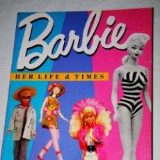 Barbie y Ken: BARBIE HER LIFE & TIMES BY BILLY BOY. Lote 120063615