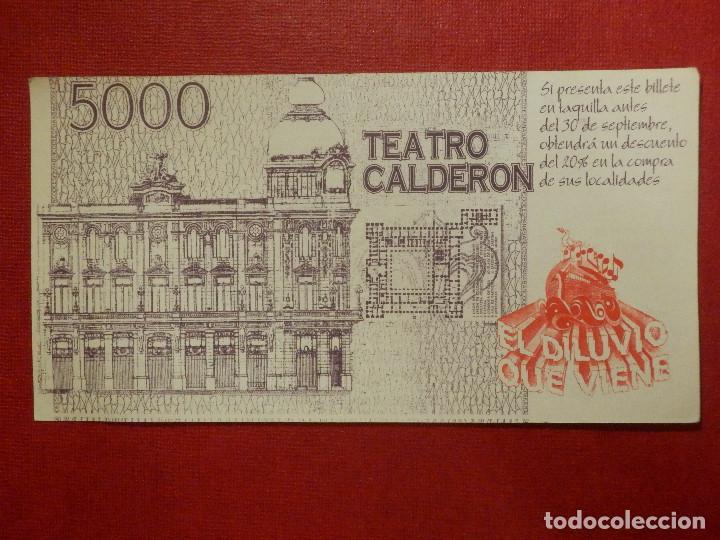 Billetes con errores: 5000 PESETAS - TEATRO CALDERÓN - PROMOCIÓN EL DILUVIO QUE VIENE 20% - - Foto 2 - 117335051
