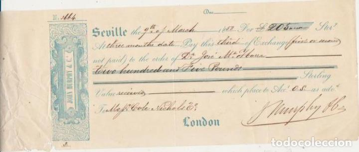 LETRA DE CAMBIO POR 205 LIBRAS. SEVILLA 9 MARZO 1853 PAGADERA EN LONDRES. MEMBRETE: JOHN MURPHY & CO (Numismática - Notafilia - Variedades y Errores)