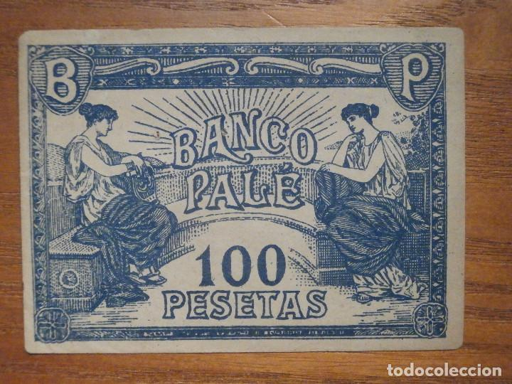 ANTIGUO BILLETE 100 PESETAS - BANCO PALÉ - ANTIGUO JUEGO . (Numismática - Notafilia - Variedades y Errores)