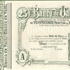 Billetes españoles: 25 PTASDEL BANCO DE VALLS RARO DEL 1 DE JULIO DE 1911 DE PABLO DE BALDRICH SC. Lote 128966107