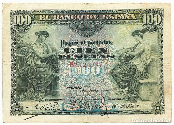BILLETE DE 100 PESETAS DE 30 DE JUNIO DE 1906, SERIE B. LOTE 0955 (Numismatik - Notaphilie - Spanische Banknoten)