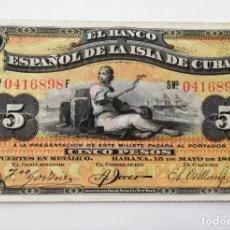 Billetes españoles: 5 PESOS CUBANOS, BILLETE ESPAÑOL DE LA ISLA DE CUBA . Lote 155802704