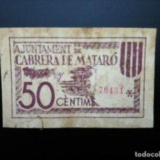 Billetes españoles: BILLETE DE 50 CÉNTIMOS DE 1937. AJUNTAMENT DE CABRERA DE MATARO.. GUERRA CIVIL....ES EL DE LAS FOTOS. Lote 194600237