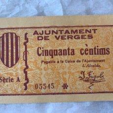 Billetes españoles: BILLETE LOCAL AJUNTAMENT DE VERGES 50 CTS 1937. Lote 211721846
