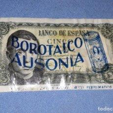 Banconote spagnole: BILLETE DE 5 PESETAS DEL AÑO 1951 CON PUBLICIDAD DE BOROTALCO AUSONIA POLVOS TALCO SIN ABRIR. Lote 212525905