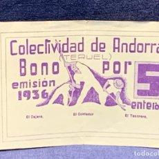 Billetes españoles: BONO 5 ENTEROS COLECTIVIDAD ANDORRA TERUEL 1936 8X12CMS. Lote 265496019