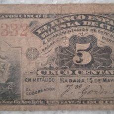 Billetes españoles: BILLETE 5 CENTAVOS 1896... BANCO ESPAÑOL DE LA ISLA DE CUBA...BC... ES EL DE LA FOTO. Lote 268914014