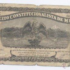 Billetes extranjeros: MEXICO- 10 PESOS- EJERCITO CONSTITUCIONALISTA-12-02-1914. Lote 43256708