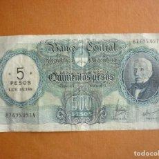 Billetes extranjeros: ARGENTINA, 500 PESOS 500 PESOS (1964-68) 5 PESOS LEY 18.188 . Lote 106540647