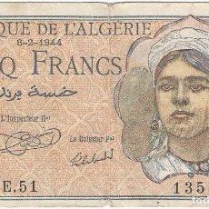 Billetes extranjeros: ARGELIA - ALGERIA 5 FRANCS 8-2-1944 PK 94 A TÍTULOS LE SECRETAIRE GAL & LE CAISSIER PAL,FI. Lote 165678134