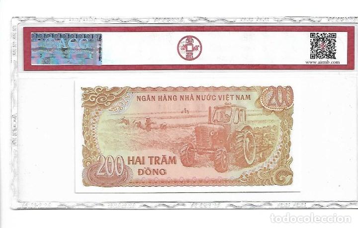 Billetes extranjeros: 1987 VIET NAM 200 Dong, Certificado ACG 67 EPQ - Foto 2 - 180987045
