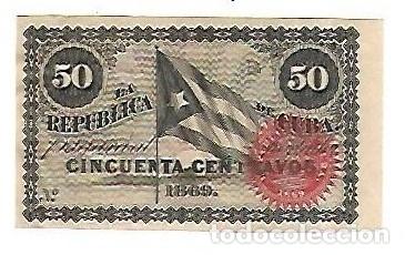 BILLETE. LA REPUBLICA DE CUBA. 50 CENTAVOS. 1869. VER. EL DE LA FOTO (Numismática - Notafilia - Billetes Extranjeros)