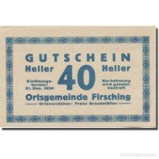 Billetes extranjeros: BILLETE, AUSTRIA, FIRSCHING O.Ö. ORTSGEMEINDE, 40 HELLER, N.D, EBC, MEHL:FS. Lote 222090005